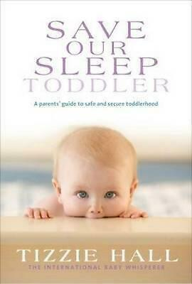Save Our Sleep: Toddler by Tizzie Hall Paperback Book Free Shipping!