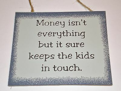 hUmOrUs sign MONEY Isn't Everything Keeps Kids In Touch