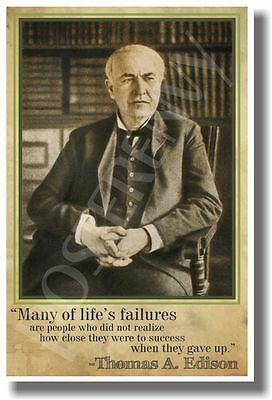Many Of Lifes Failures - Thomas Edison - NEW Famous People Quotes Poster