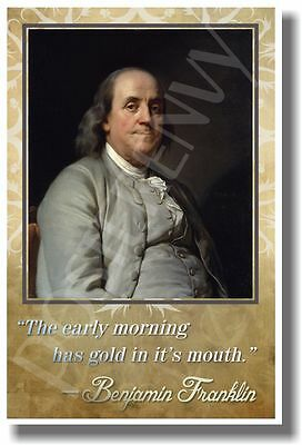 The Early Morning - Ben Franklin - NEW Famous People Quotes Poster