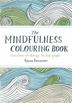 The Mindfulness Colouring BookAnti Stress Art Therapy By Emma Farrarons