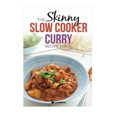 The Skinny Slow Cooker Curry Recipe Book By Cooknation Healthy Eating Paperback