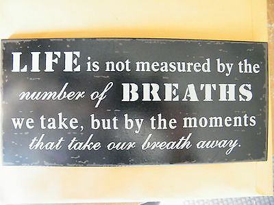 Life is Not Measured By.......Inspirational Rustic Wood Sign Home Decor Wall Art