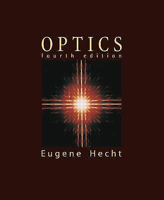 Optics by Eugene Hecht (2001, Hardcover, 4th edition)