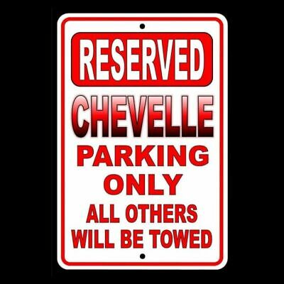 Chevelle Parking Only  All Others Will Be Towed Metal Sign chevrolet SC004