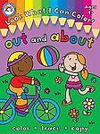 Look What I Can Color!, Ages 4+: Out and About, , Excellent Books