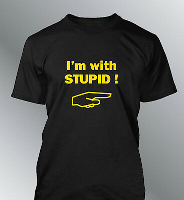 Tee shirt personnalise I'm with STUPID S M L XL XXL humour homme col rond
