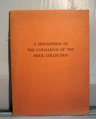 OLD BK A DESCRIPTION OF THE CATALOGUE OF THE FRICK COLLECTION PITTSBURGH 1949