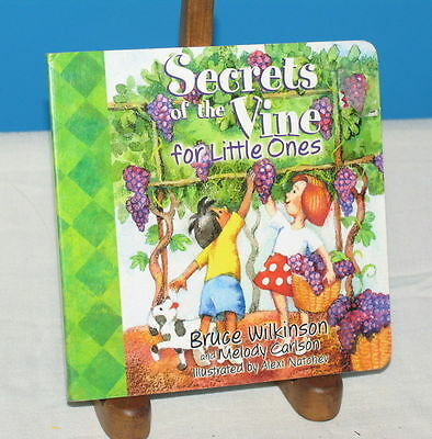 SECRETS OF THE VINE FOR LITTLE ONES Bruce Wilkinson Melody Carlson BOARD BOOK