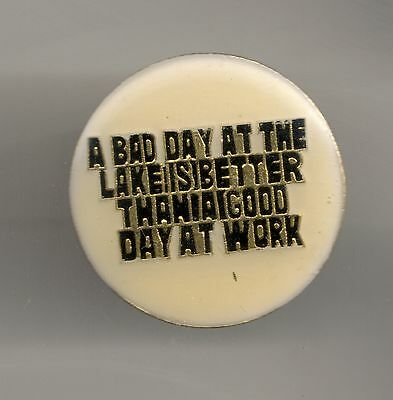 Vintage A BAD DAY AT THE BEACH IS BETTER THAN A GOOD DAY AT WORK old enamel pin