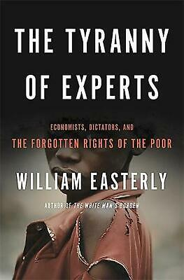 The Tyranny of Experts by William Easterly Paperback Book (English)
