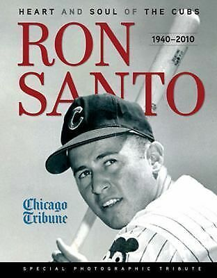 Ron Santo: Heart and Soul of the Cubs, Chicago Tribune, New Books