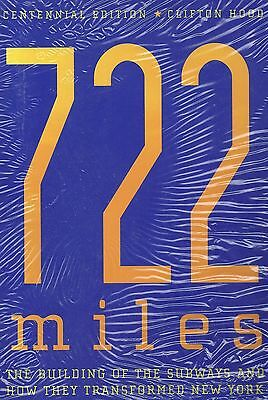 722 MILES: The Building of the Subways and How They Transformed New York City