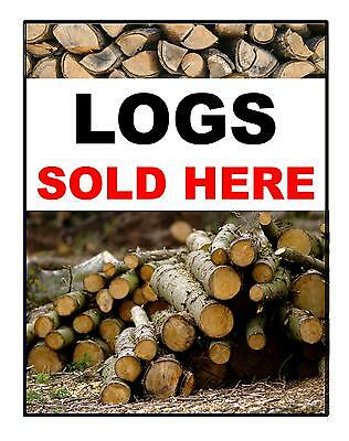 LOGS Sold Here Sign - Wood Logs for sale Sign Available in various sizes,