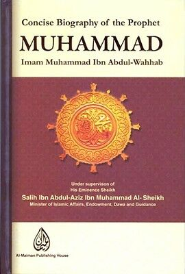 Concise Biography of The Prophet Muhammad (Peace be upon him) (Hardback)