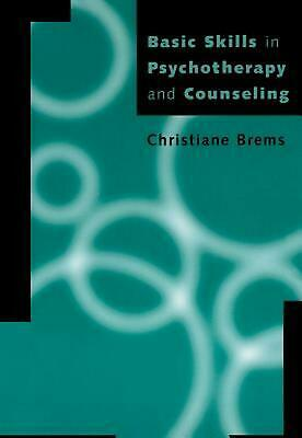 Basic Skills in Psychotherapy and Counseling by Christiane Brems (English) Paper