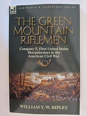 The Green Mountain Riflemen: Company F, First United States Sharpshooters in ACW