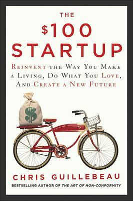 The $100 Startup by Chris Guillebeau 2012 NEW Hardcover