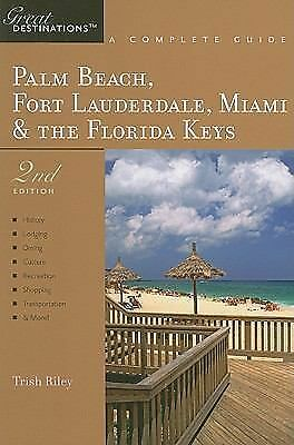 Explorer's Guide Palm Beach, Fort Lauderdale, Miami & the Florida Keys: A Great