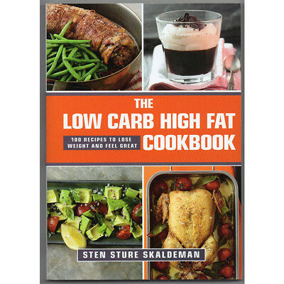 The Low Carb High Fat Cookbook By Sten Sture Skaldeman NEW Paperback