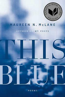 This Blue: Poems by Maureen N. Mclane (English) Paperback Book Free Shipping!