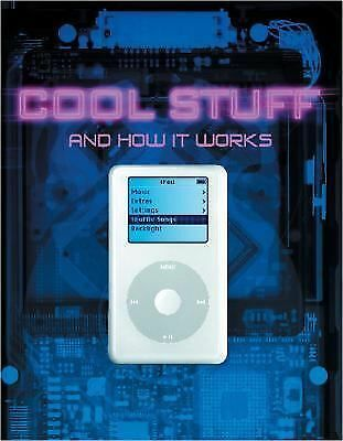Cool Stuff and How It Works by Chris Woodford, Ben Morgan, Clint Witchalls, Luk