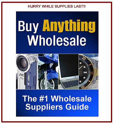 * Buy Anything Wholesale - Ebook and resell rights! Free Shipping!! **