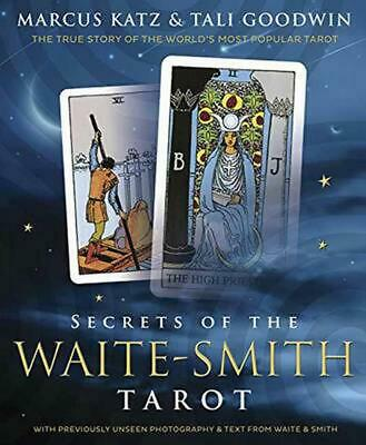 Secrets of the Waite-Smith Tarot: The True Story of the World's Most Popular Tar