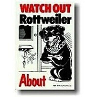 Watch Out Rottweiler About - Sign
