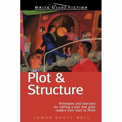 Plot and Structure 5e James Scott Bell Writer's Digest Books PB / 9781582972947