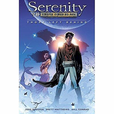 Serenity Those Left Behind Volume 1 Matthews Whedon Conrad Graphi. 9781593074494