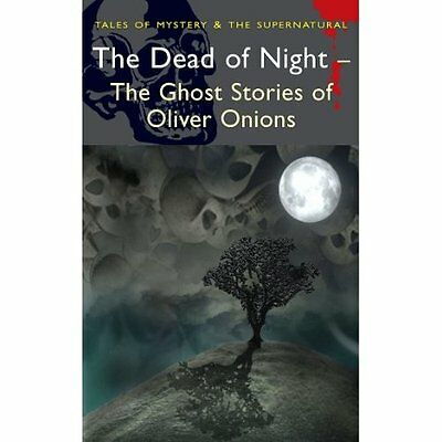 Dead Night Ghost Stories Oliver Onions Davies Horror Wordsworth E. 9781840226409