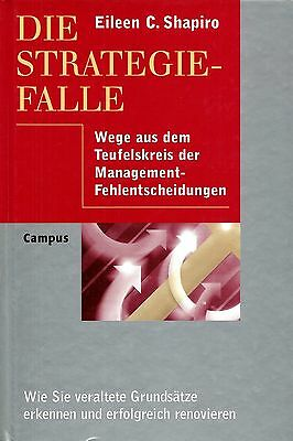 Die Strategiefalle * Management Fehlentscheidungen * Shapiro Campus 1999