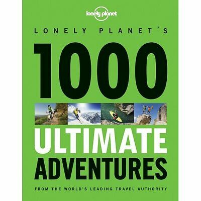 1000 Ultimate Adventures Lonely Planet Publications PB / 9781743217191