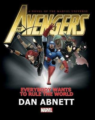 Avengers: Everybody Wants to Rule the World Prose Novel by Dan Abnett (English)