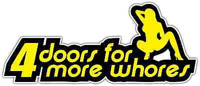 "4 Doors More Whores Girl Chick Funny Car Bumper Vinyl Sticker Decal 7""X3"""