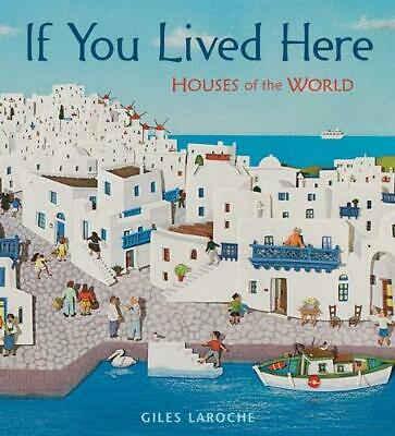 If You Lived Here: Houses of the World by Giles Laroche Hardcover Book (English)