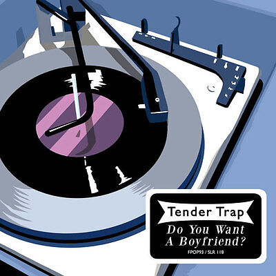 "7"" Tender Trap Do You Want A Boyfriend? Heavenly"