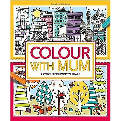 Colour With Mum Golden Twomey Wood Eckel Buster Books PB / 9781780552873