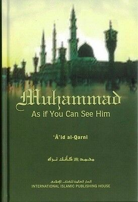 SPECIAL OFFER: Muhammad (Peace be upon him) As if You Can See Him -IIPH-HB