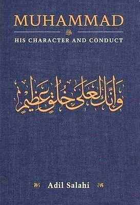 Prophet Muhammad (Peace be upon him) His Character and Conduct