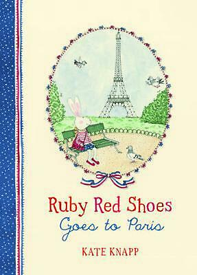 Ruby Red Shoes Goes to Paris by Kate Knapp Hardcover Book