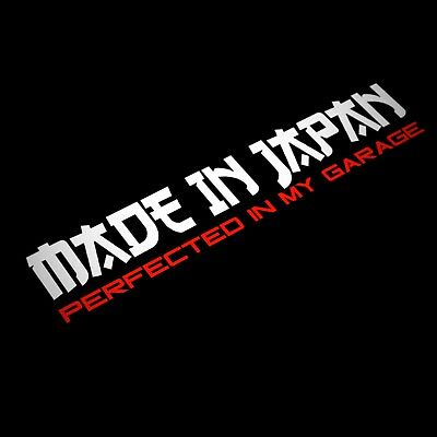 Made In Japan Perfected In My Garage Car Decal Sticker Drift Jdm Euro Japan Low