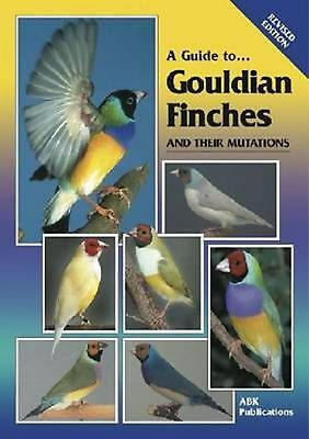 A Guide to Gouldian Finches and Their Mutations by J. Sammut Paperback Book
