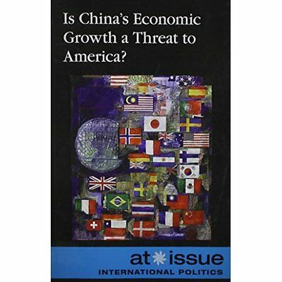 Is China's Economic Growth Threat to America? Greenhaven Press Ed. 9780737761863
