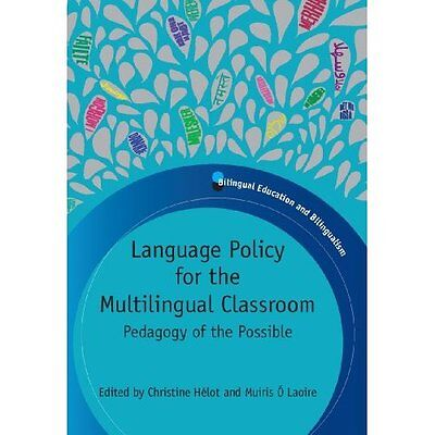 Language Policy for Multilingual Classroom Helot O'Laoire Matters. 9781847693679