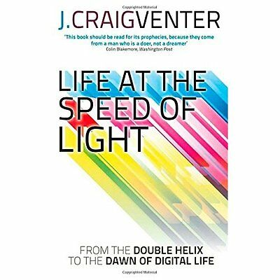 Life at the Speed of Light J. Craig Venter Abacus PB / 9780349139906