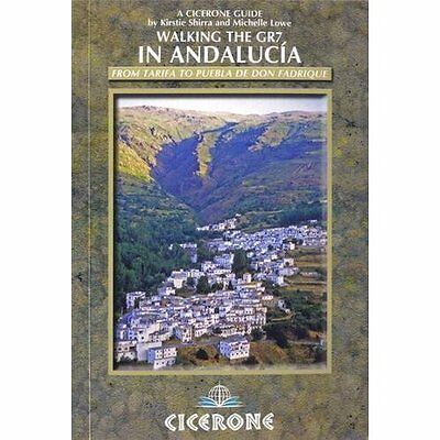 Walking the GR7 in Andalucia 2e Lowe, Shirra Cicerone Press PB / 9781852846930