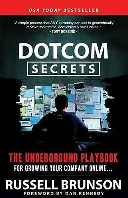 DotComSecrets: The Underground Playbook for Growing Your Company Online by Russe
