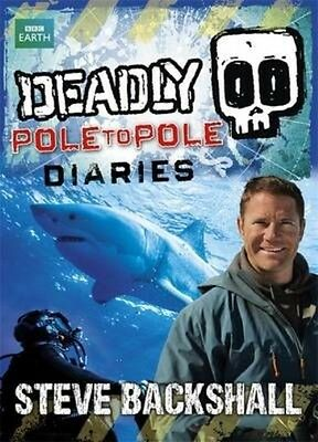 Deadly Pole to Pole Diaries by Steve Backshall Paperback Book